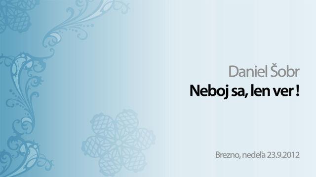 Daniel ŠOBR - Neboj sa, len ver!