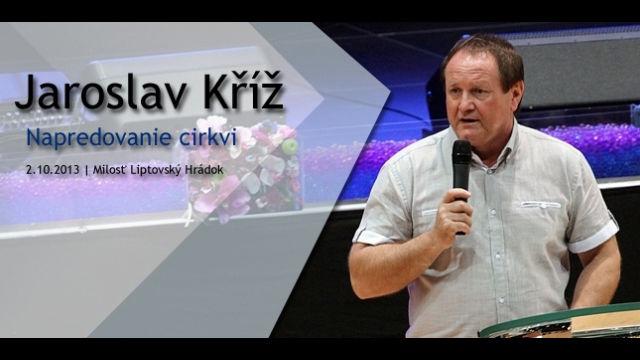 Jaroslav KŘÍŽ - Napredovanie cirkvi