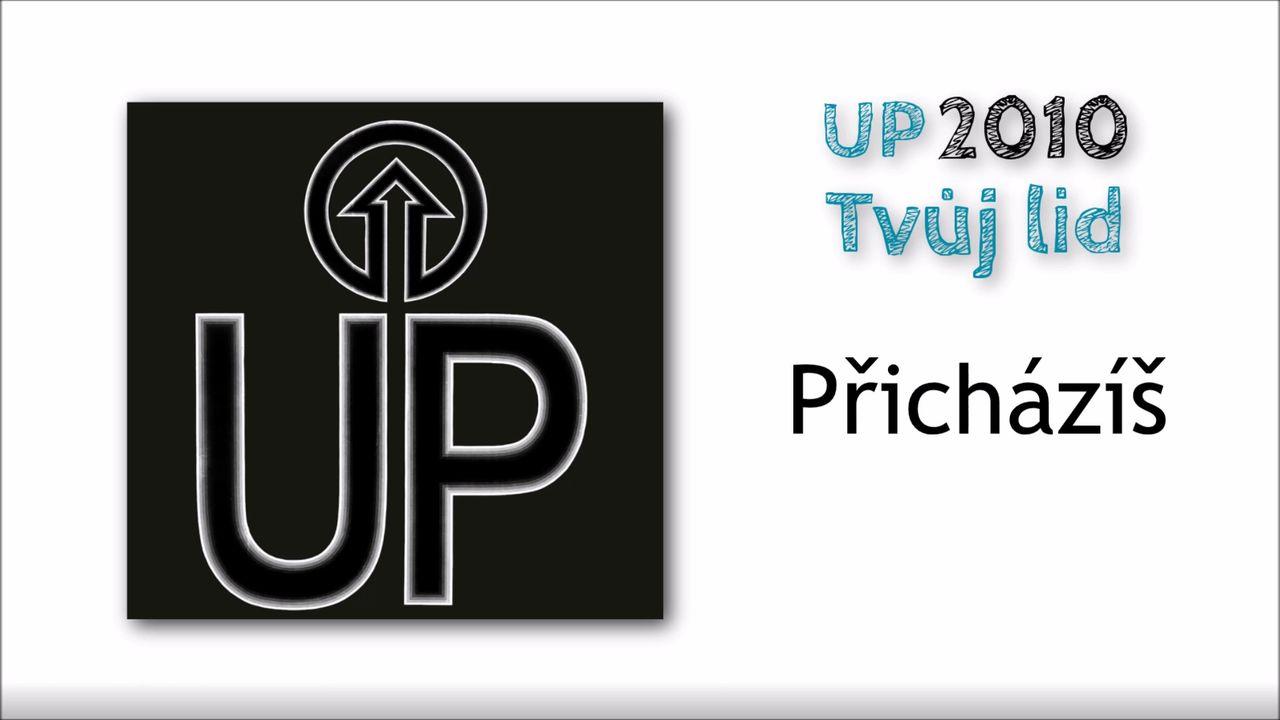 UP 2010 - Přicházíš